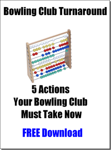 Bowling Club Turnaround 5 Actions Your Bowling Club Must Take Now