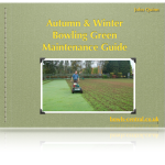 Autumn and Winter Bowling Green Maintenance Guide