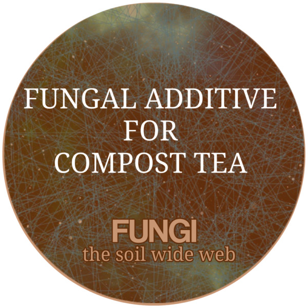 Fungal Additive for Compost Tea